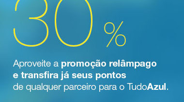 Azul dá Bônus de 30% nas Transferências de Pontos dos Cartões de Crédito – Só HOJE